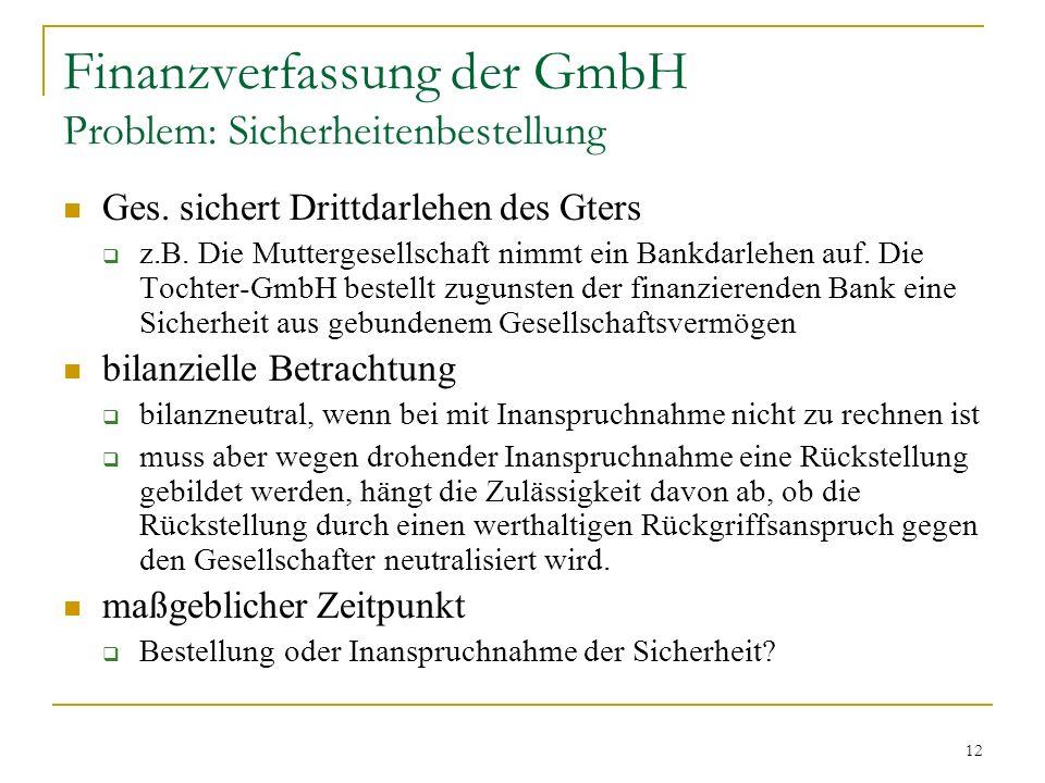 12 Finanzverfassung der GmbH Problem: Sicherheitenbestellung Ges.