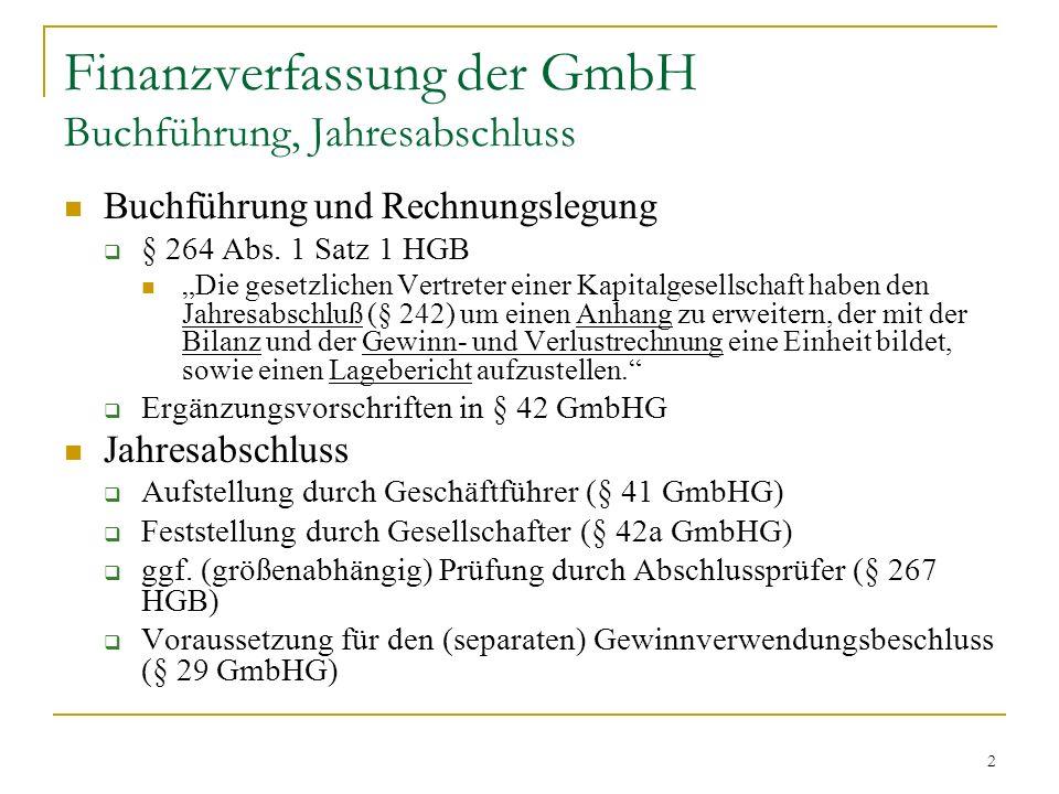 2 Finanzverfassung der GmbH Buchführung, Jahresabschluss Buchführung und Rechnungslegung § 264 Abs.