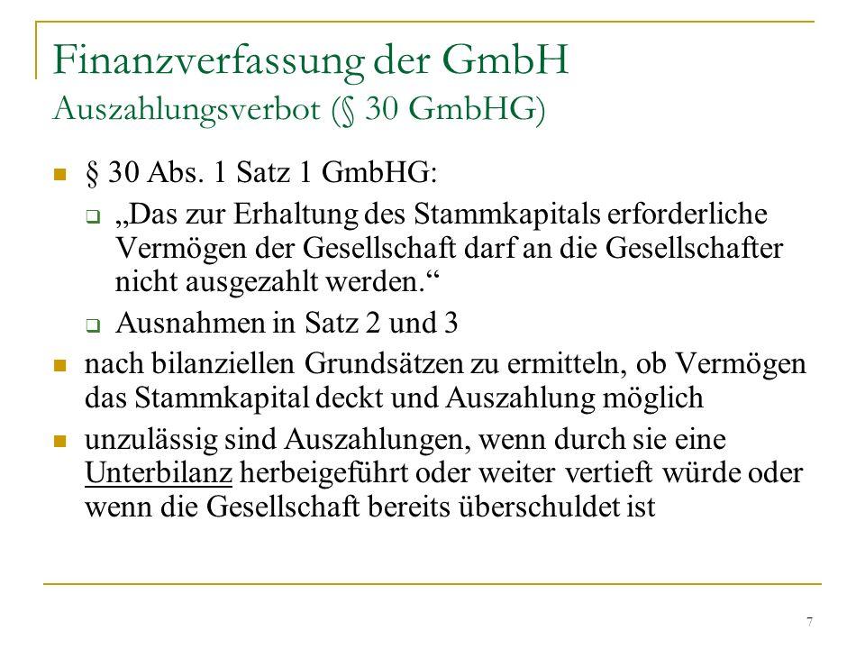 7 Finanzverfassung der GmbH Auszahlungsverbot (§ 30 GmbHG) § 30 Abs.