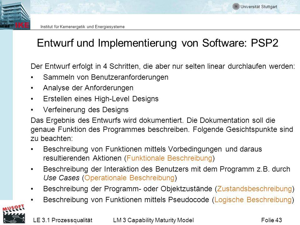 Universität Stuttgart Institut für Kernenergetik und Energiesysteme Folie 43LE 3.1 ProzessqualitätLM 3 Capability Maturity Model Entwurf und Implement