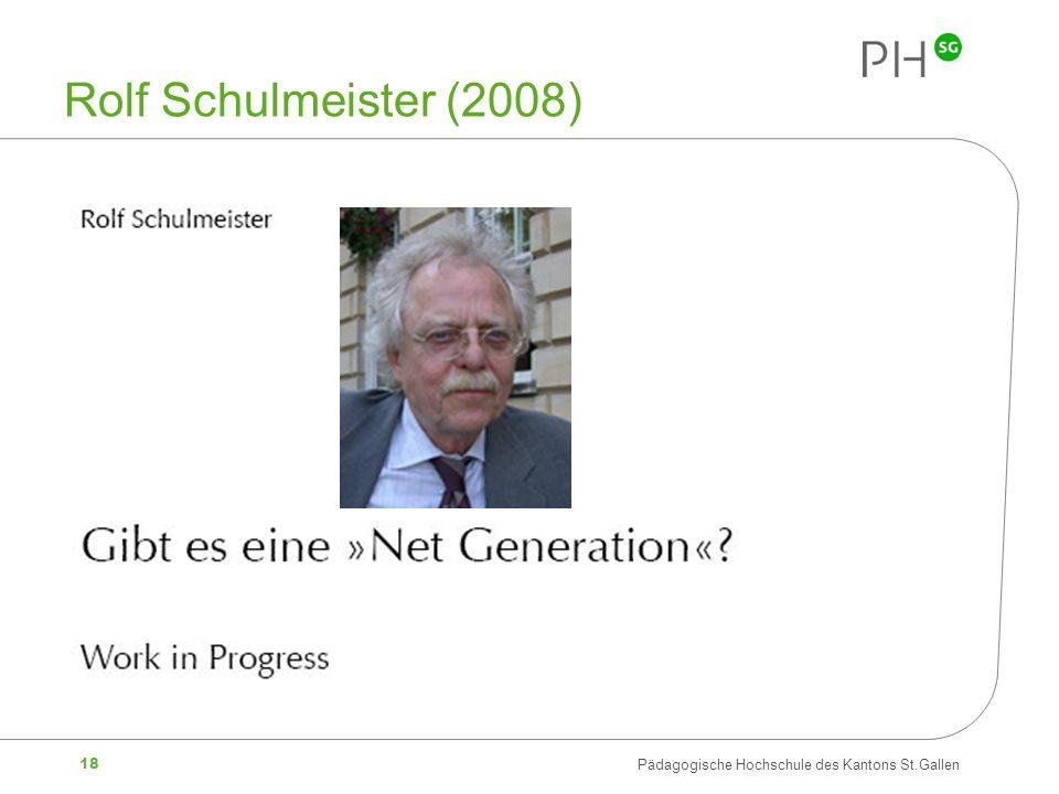 18 Pädagogische Hochschule des Kantons St.Gallen Rolf Schulmeister (2008)