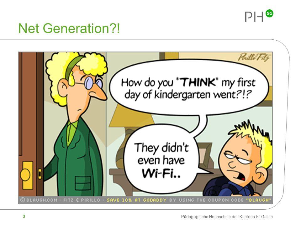 14 Pädagogische Hochschule des Kantons St.Gallen Zentrale Fragestellung NET GENERATION LEARNING Ist mit der verbreiteten Nutzung digitaler Medien auch mit neuen Lernenden zu rechnen.