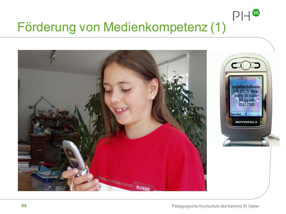 56 Pädagogische Hochschule des Kantons St.Gallen Förderung von Medienkompetenz (1)