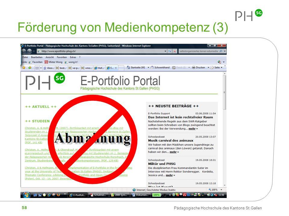 58 Pädagogische Hochschule des Kantons St.Gallen Förderung von Medienkompetenz (3)
