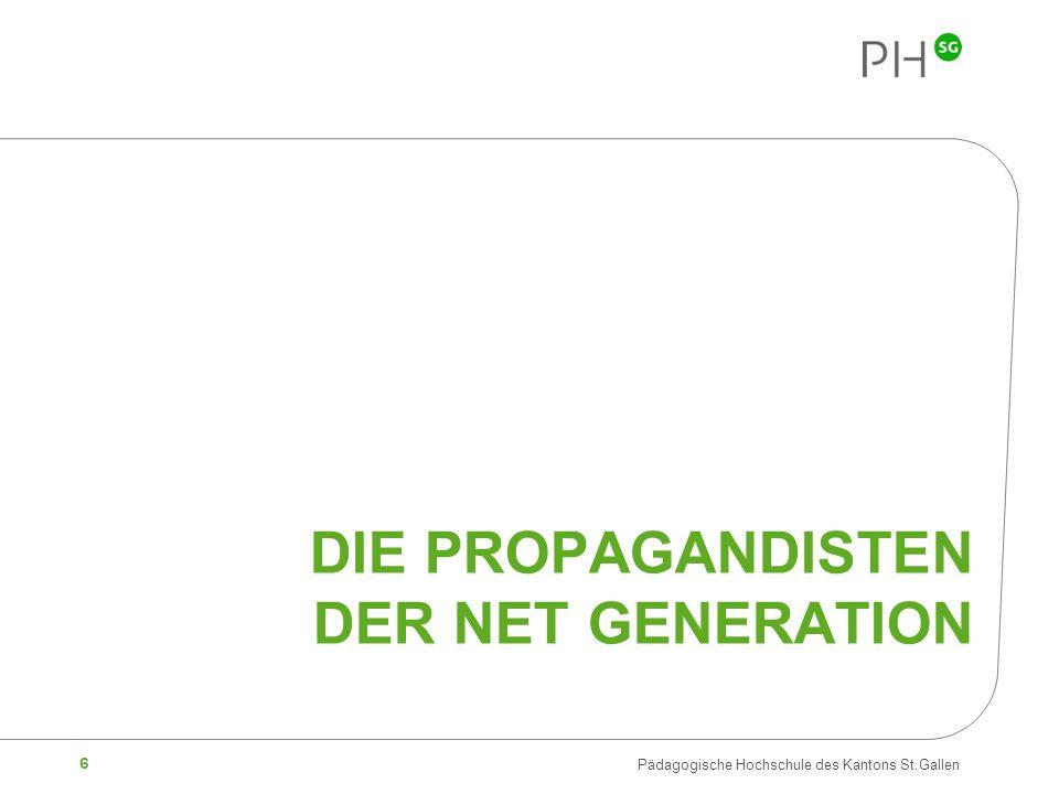 7 Pädagogische Hochschule des Kantons St.Gallen Don Tapscott (1997) «Hier ist sie – die Netz-Generation, die neue Generation N.