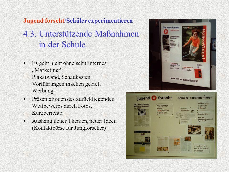 Es geht nicht ohne schulinternes Marketing: Plakatwand, Schaukasten, Vorführungen machen gezielt Werbung Präsentationen des zurückliegenden Wettbewerb