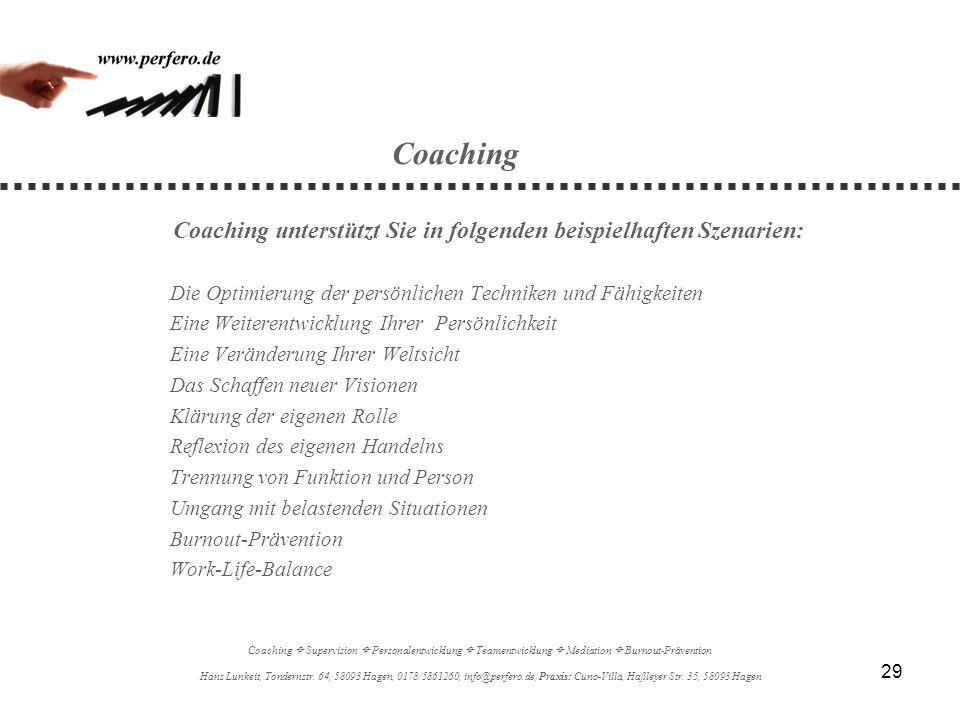 29 Coaching Coaching unterstützt Sie in folgenden beispielhaften Szenarien: Die Optimierung der persönlichen Techniken und Fähigkeiten Eine Weiterentw