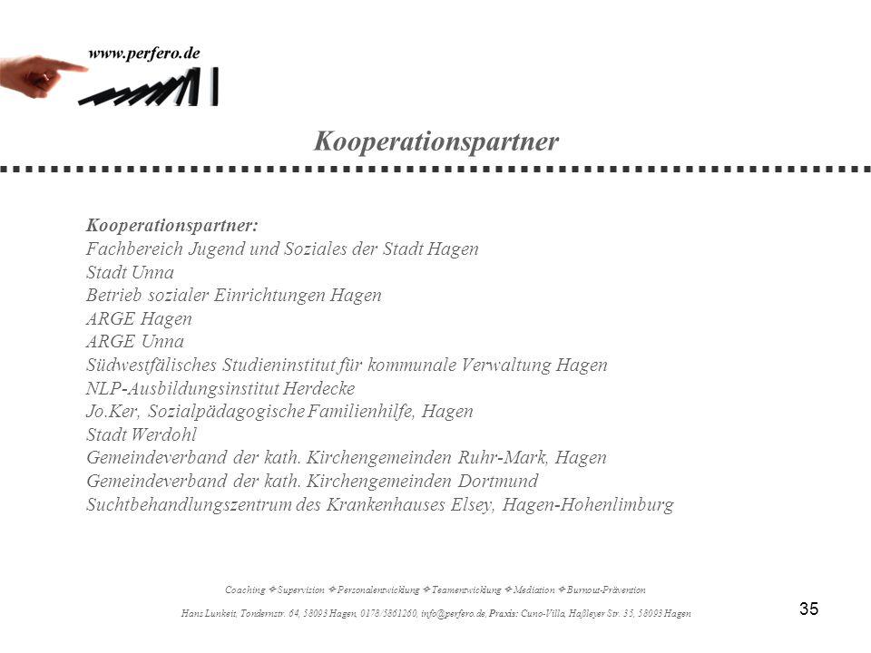 35 Kooperationspartner Kooperationspartner: Fachbereich Jugend und Soziales der Stadt Hagen Stadt Unna Betrieb sozialer Einrichtungen Hagen ARGE Hagen