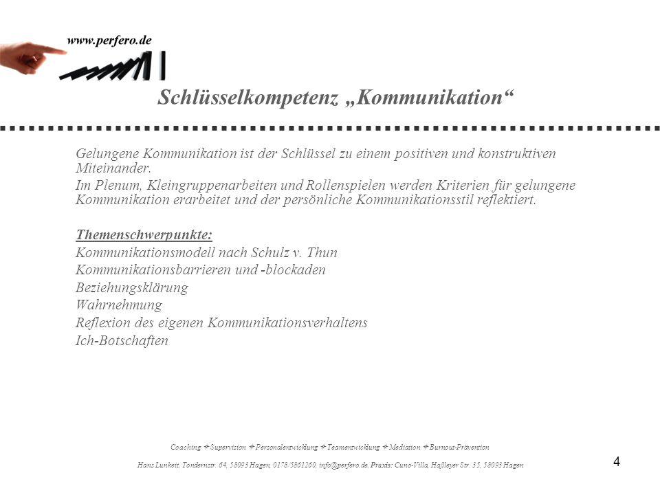 4 Schlüsselkompetenz Kommunikation Gelungene Kommunikation ist der Schlüssel zu einem positiven und konstruktiven Miteinander. Im Plenum, Kleingruppen