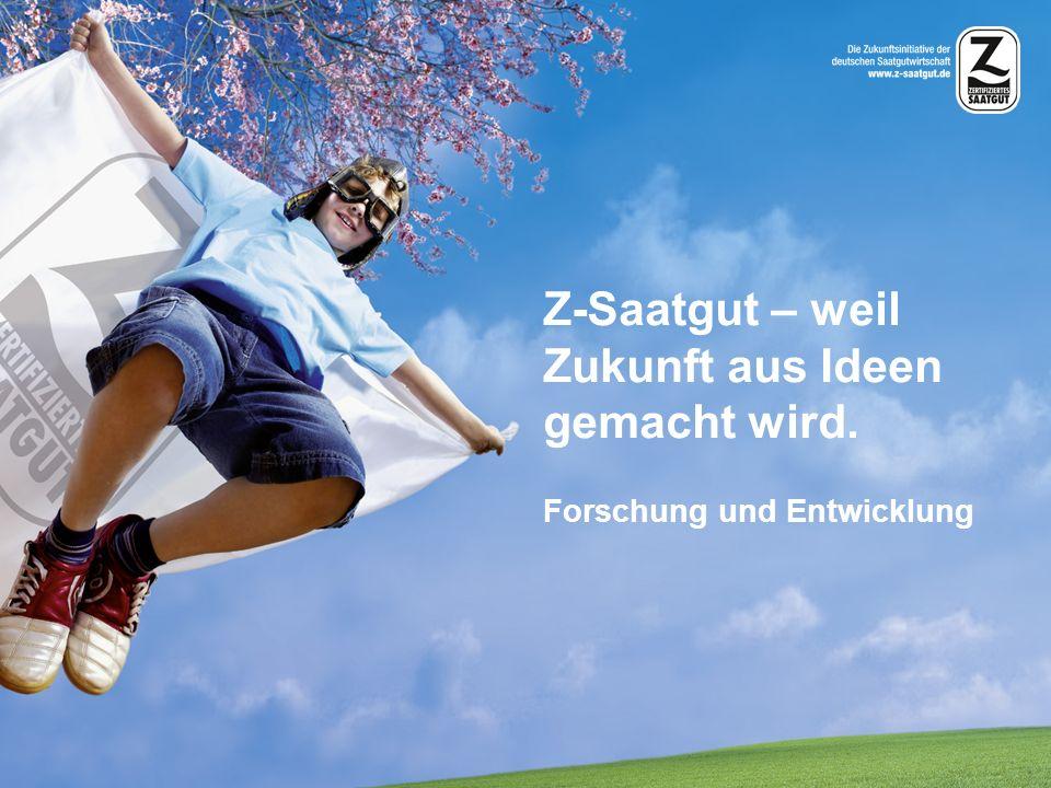 Z-Saatgut – weil Zukunft aus Ideen gemacht wird. Forschung und Entwicklung