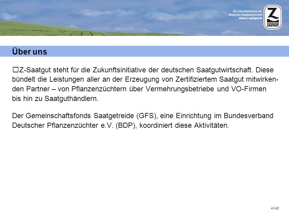 41/42 Über uns Z-Saatgut steht für die Zukunftsinitiative der deutschen Saatgutwirtschaft. Diese bündelt die Leistungen aller an der Erzeugung von Zer
