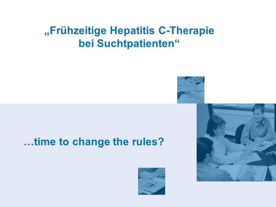 Frühzeitige Hepatitis C-Therapie bei Suchtpatienten …time to change the rules?