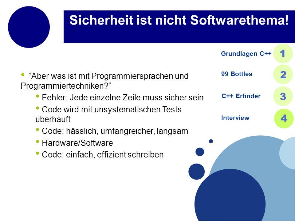 Sicherheit ist nicht Softwarethema! Aber was ist mit Programmiersprachen und Programmiertechniken? Fehler: Jede einzelne Zeile muss sicher sein Code w