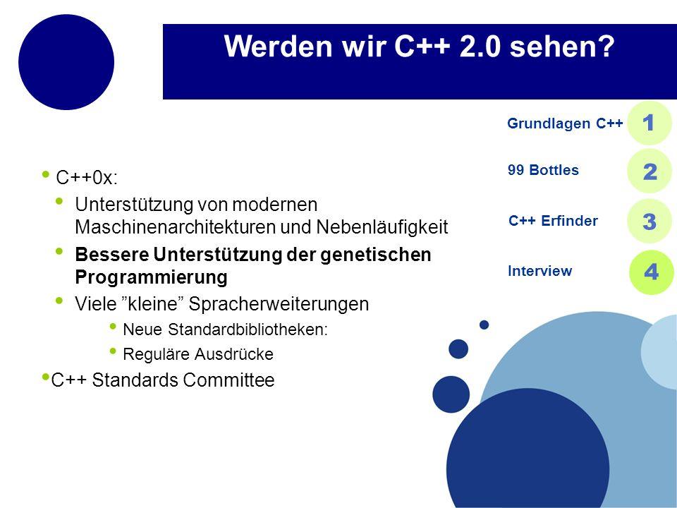 Werden wir C++ 2.0 sehen? C++0x: Unterstützung von modernen Maschinenarchitekturen und Nebenläufigkeit Bessere Unterstützung der genetischen Programmi