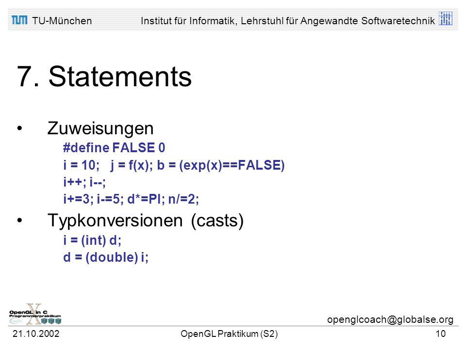 TU-MünchenInstitut für Informatik, Lehrstuhl für Angewandte Softwaretechnik openglcoach@globalse.org 21.10.2002OpenGL Praktikum (S2)9 7. Statements Ve