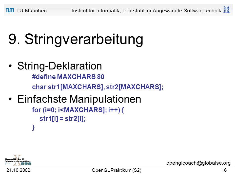 TU-MünchenInstitut für Informatik, Lehrstuhl für Angewandte Softwaretechnik openglcoach@globalse.org 21.10.2002OpenGL Praktikum (S2)15 8. Funktionen S