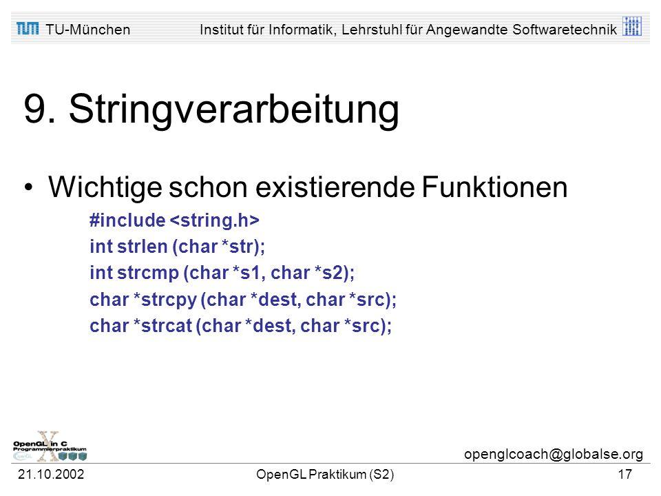 TU-MünchenInstitut für Informatik, Lehrstuhl für Angewandte Softwaretechnik openglcoach@globalse.org 21.10.2002OpenGL Praktikum (S2)16 9. Stringverarb