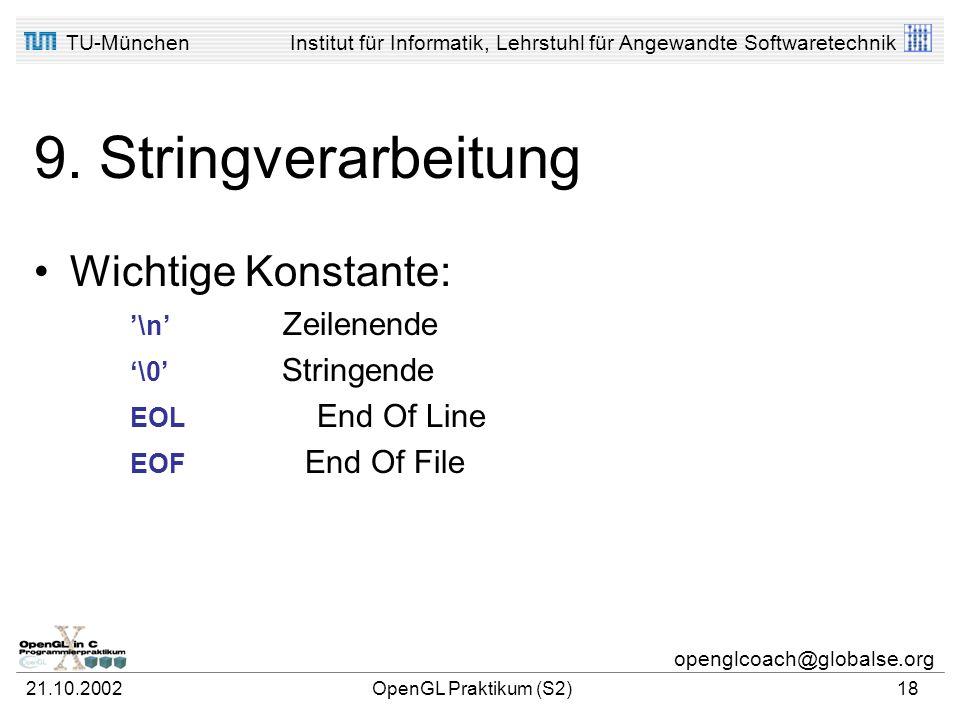 TU-MünchenInstitut für Informatik, Lehrstuhl für Angewandte Softwaretechnik openglcoach@globalse.org 21.10.2002OpenGL Praktikum (S2)17 9. Stringverarb
