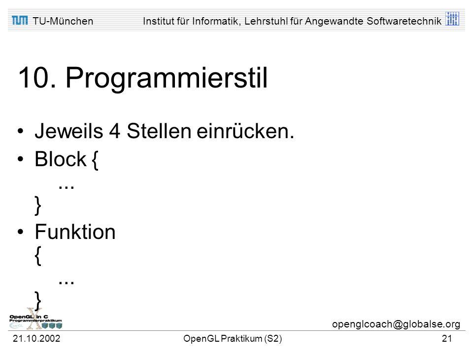 TU-MünchenInstitut für Informatik, Lehrstuhl für Angewandte Softwaretechnik openglcoach@globalse.org 21.10.2002OpenGL Praktikum (S2)20 9. Stringverarb