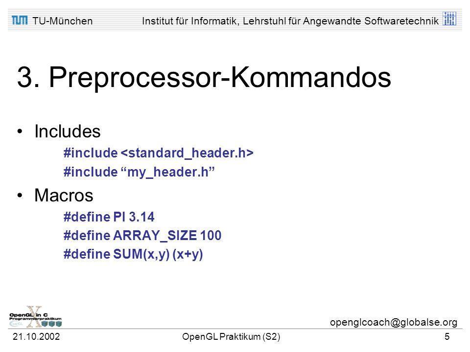 TU-MünchenInstitut für Informatik, Lehrstuhl für Angewandte Softwaretechnik openglcoach@globalse.org 21.10.2002OpenGL Praktikum (S2)4 Beispiel #includ