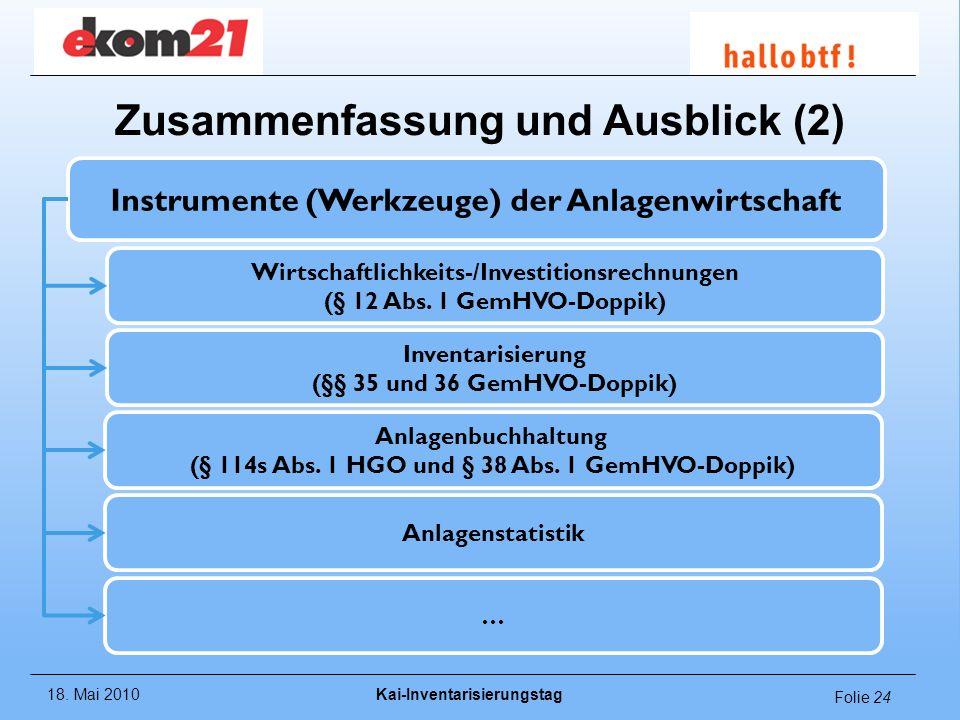 18. Mai 2010Kai-Inventarisierungstag Folie 24 Instrumente (Werkzeuge) der Anlagenwirtschaft Wirtschaftlichkeits-/Investitionsrechnungen (§ 12 Abs. 1 G