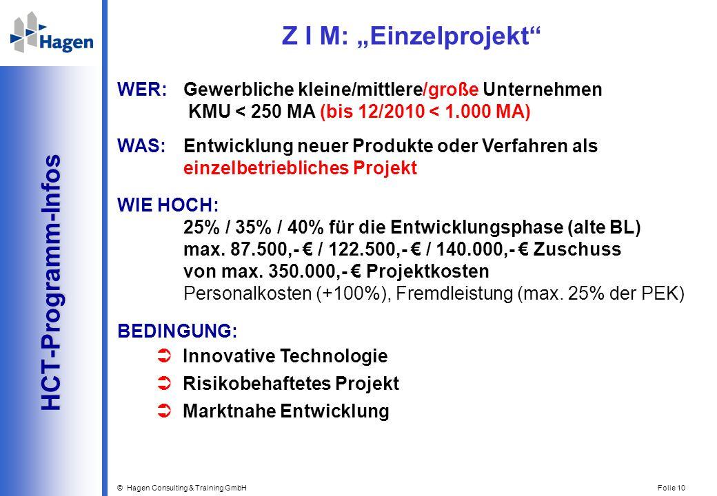 © Hagen Consulting & Training GmbH Folie 10 HCT-Programm-Infos HCT-Programm-Infos WER: Gewerbliche kleine/mittlere/große Unternehmen KMU < 250 MA (bis