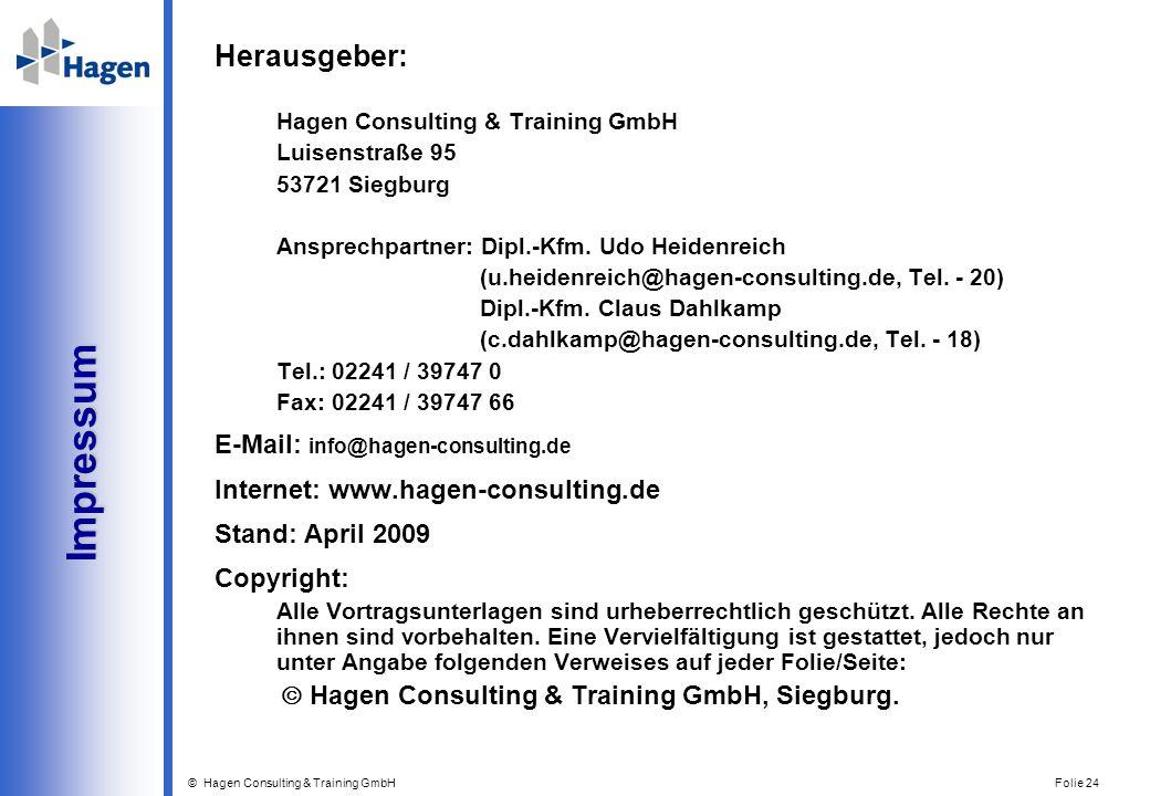 © Hagen Consulting & Training GmbH Folie 24 Impressum Impressum Herausgeber: Hagen Consulting & Training GmbH Luisenstraße 95 53721 Siegburg Ansprechp