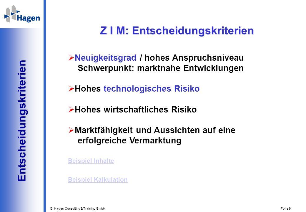 © Hagen Consulting & Training GmbH Folie 10 HCT-Programm-Infos HCT-Programm-Infos WER: Gewerbliche kleine/mittlere/große Unternehmen KMU < 250 MA (bis 12/2010 < 1.000 MA) WAS:Entwicklung neuer Produkte oder Verfahren als einzelbetriebliches Projekt WIE HOCH: 25% / 35% / 40% für die Entwicklungsphase (alte BL) max.