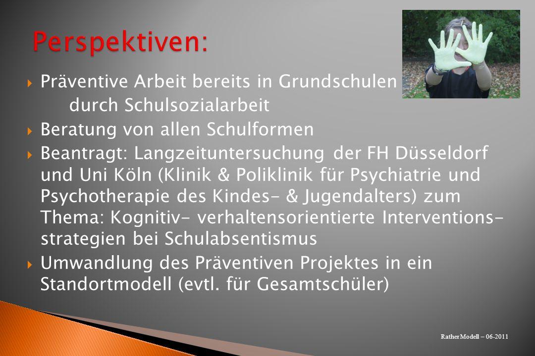 Präventive Arbeit bereits in Grundschulen durch Schulsozialarbeit Beratung von allen Schulformen Beantragt: Langzeituntersuchung der FH Düsseldorf und