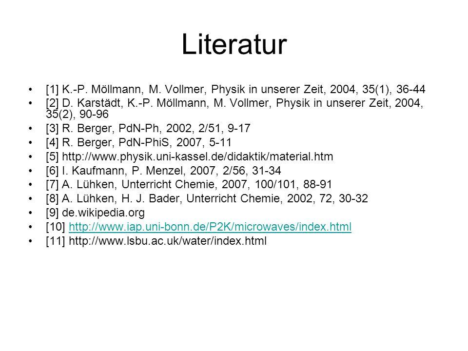 Literatur [1] K.-P.Möllmann, M. Vollmer, Physik in unserer Zeit, 2004, 35(1), 36-44 [2] D.