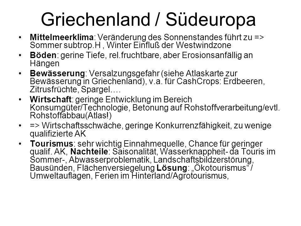 Griechenland / Südeuropa Mittelmeerklima: Veränderung des Sonnenstandes führt zu => Sommer subtrop.H, Winter Einfluß der Westwindzone Böden: gerine Ti
