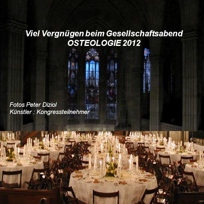 Viel Vergnügen beim Gesellschaftsabend OSTEOLOGIE 2012 Fotos Peter Diziol Künstler : Kongressteilnehmer