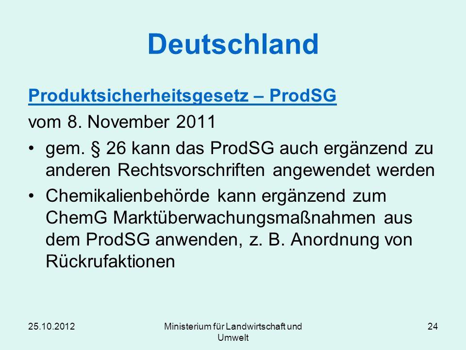 Deutschland Produktsicherheitsgesetz – ProdSG vom 8. November 2011 gem. § 26 kann das ProdSG auch ergänzend zu anderen Rechtsvorschriften angewendet w