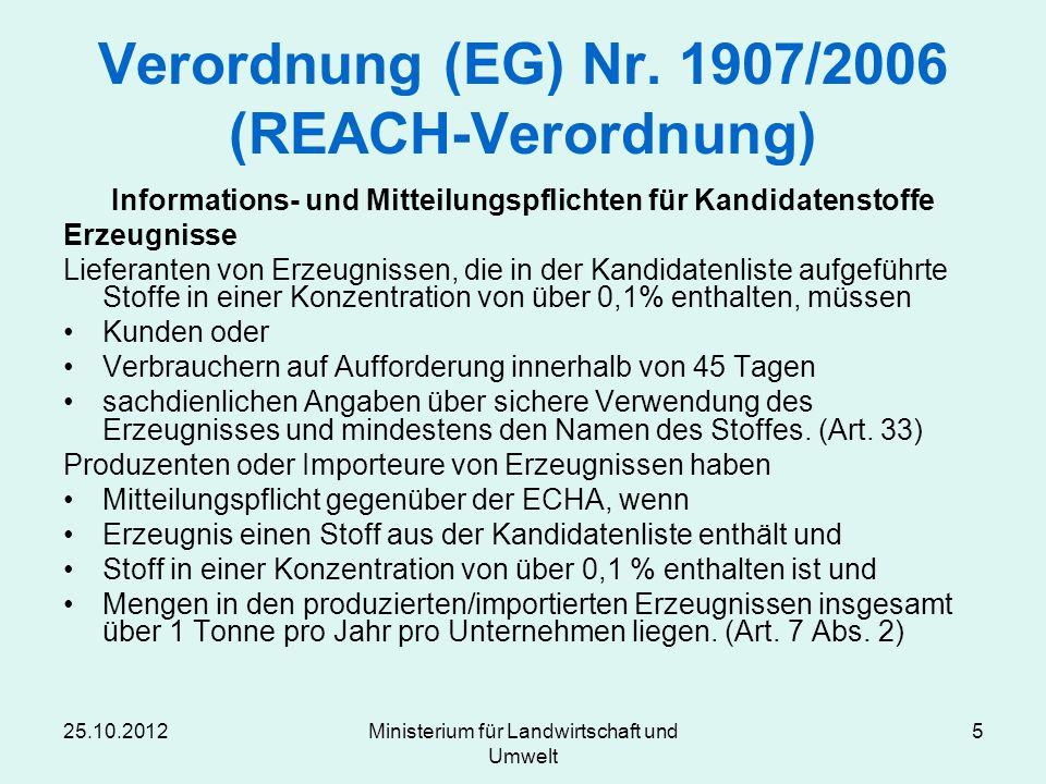 25.10.2012Ministerium für Landwirtschaft und Umwelt 5 Verordnung (EG) Nr. 1907/2006 (REACH-Verordnung) Informations- und Mitteilungspflichten für Kand