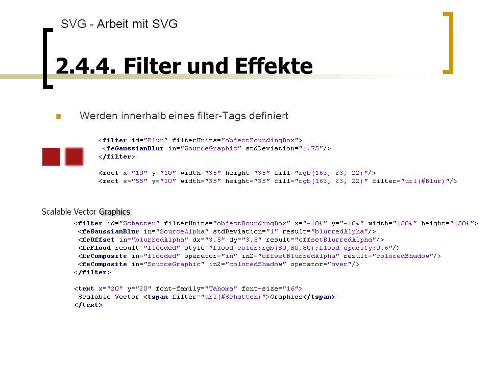 2.4.4. Filter und Effekte Werden innerhalb eines filter-Tags definiert SVG - Arbeit mit SVG
