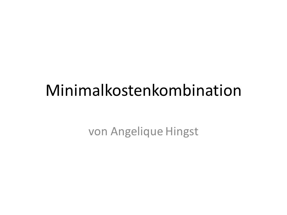 Minimalkostenkombination von Angelique Hingst