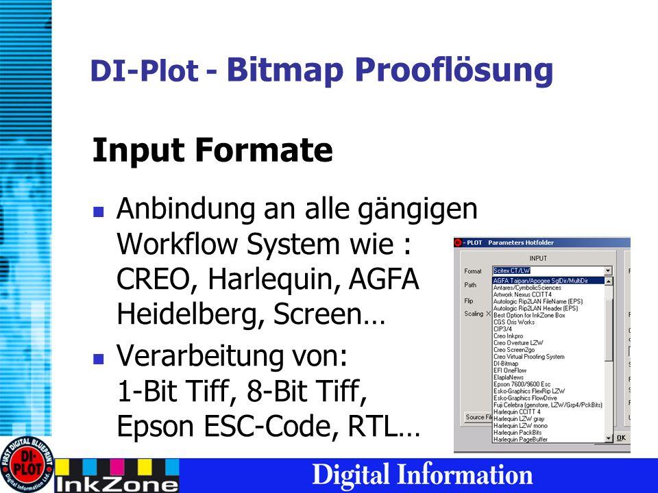 DI-Plot - Bitmap Prooflösung Anbindung an alle gängigen Workflow System wie : CREO, Harlequin, AGFA Heidelberg, Screen… Verarbeitung von: 1-Bit Tiff, 8-Bit Tiff, Epson ESC-Code, RTL… Input Formate