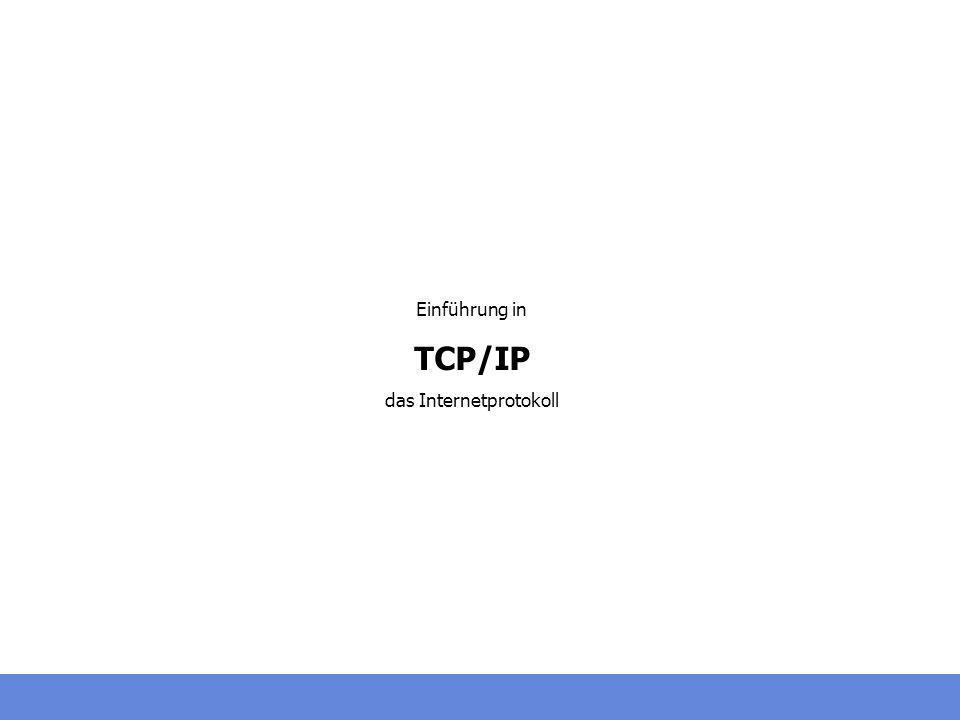 Einführung in TCP/IP das Internetprotokoll