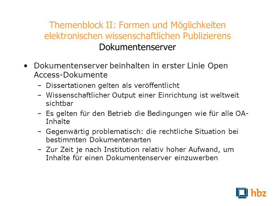 Themenblock II: Formen und Möglichkeiten elektronischen wissenschaftlichen Publizierens Dokumentenserver Dokumentenserver beinhalten in erster Linie O