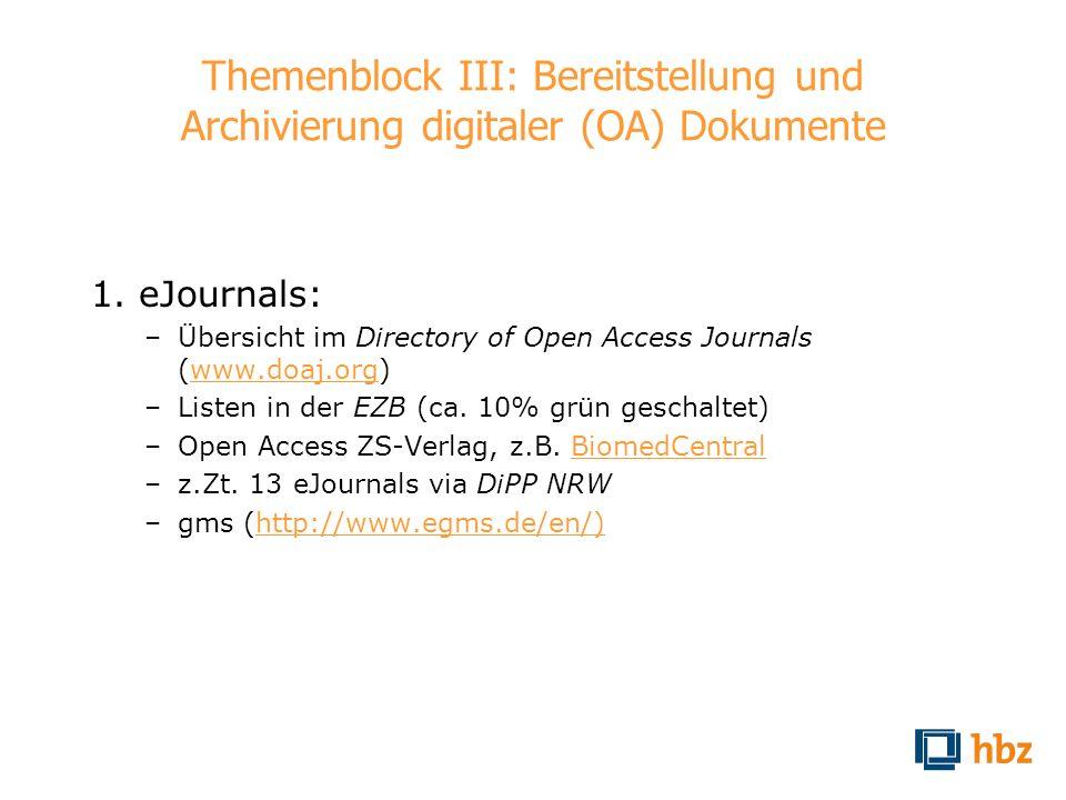 Themenblock III: Bereitstellung und Archivierung digitaler (OA) Dokumente 1. eJournals: –Übersicht im Directory of Open Access Journals (www.doaj.org)