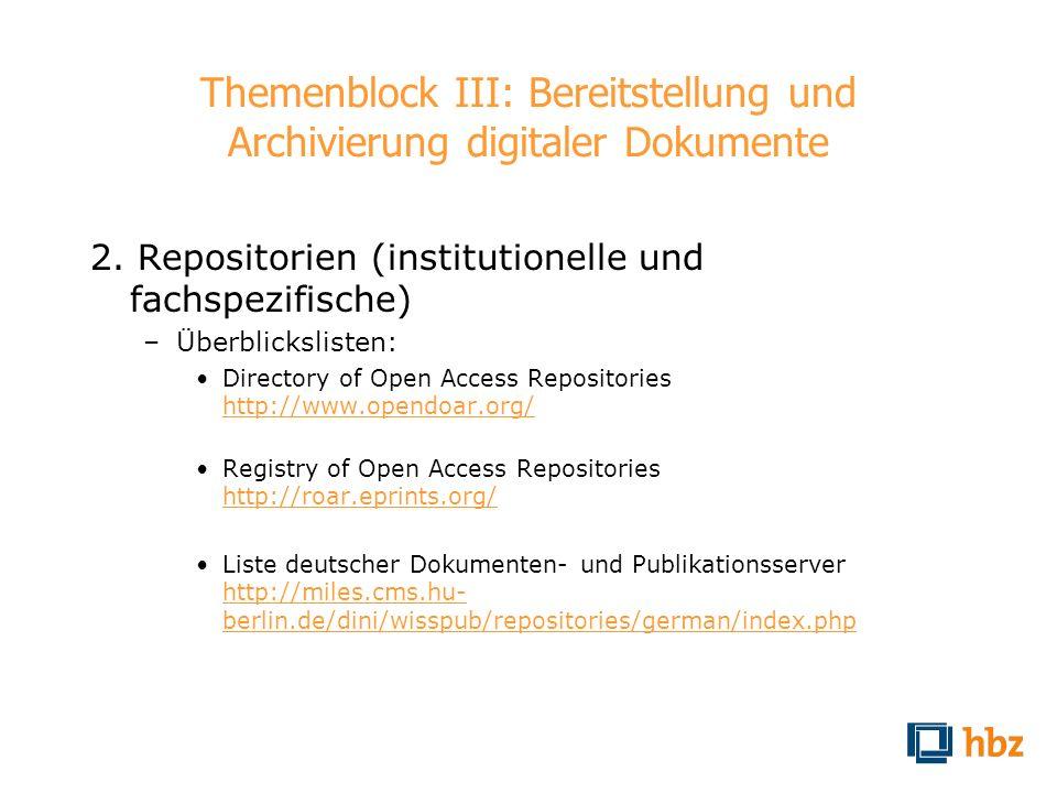 Themenblock III: Bereitstellung und Archivierung digitaler Dokumente 2. Repositorien (institutionelle und fachspezifische) –Überblickslisten: Director