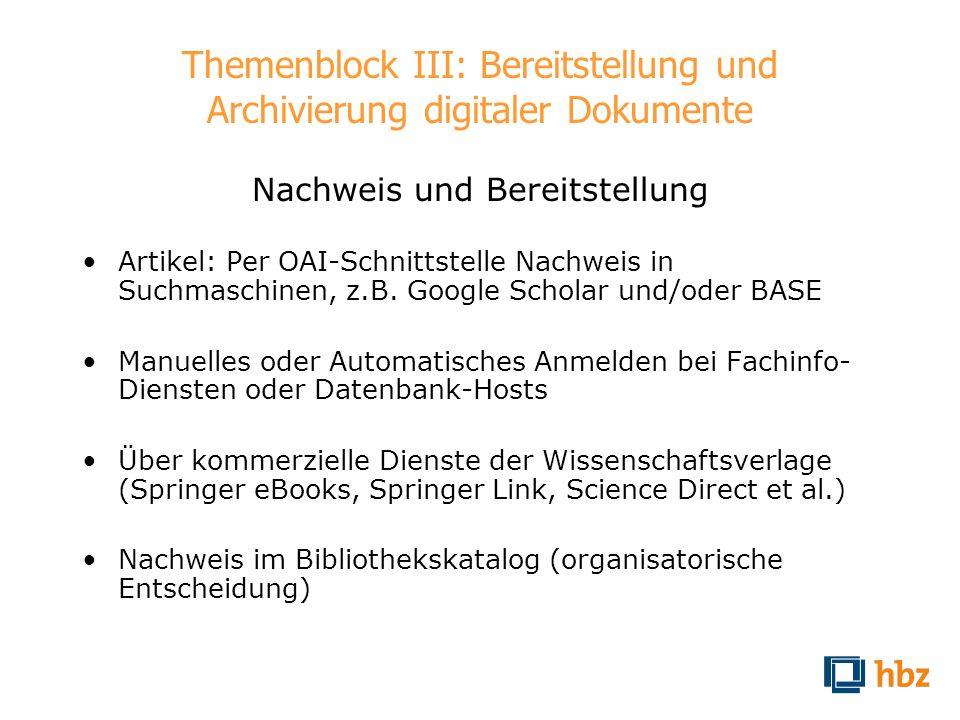 Themenblock III: Bereitstellung und Archivierung digitaler Dokumente Nachweis und Bereitstellung Artikel: Per OAI-Schnittstelle Nachweis in Suchmaschi
