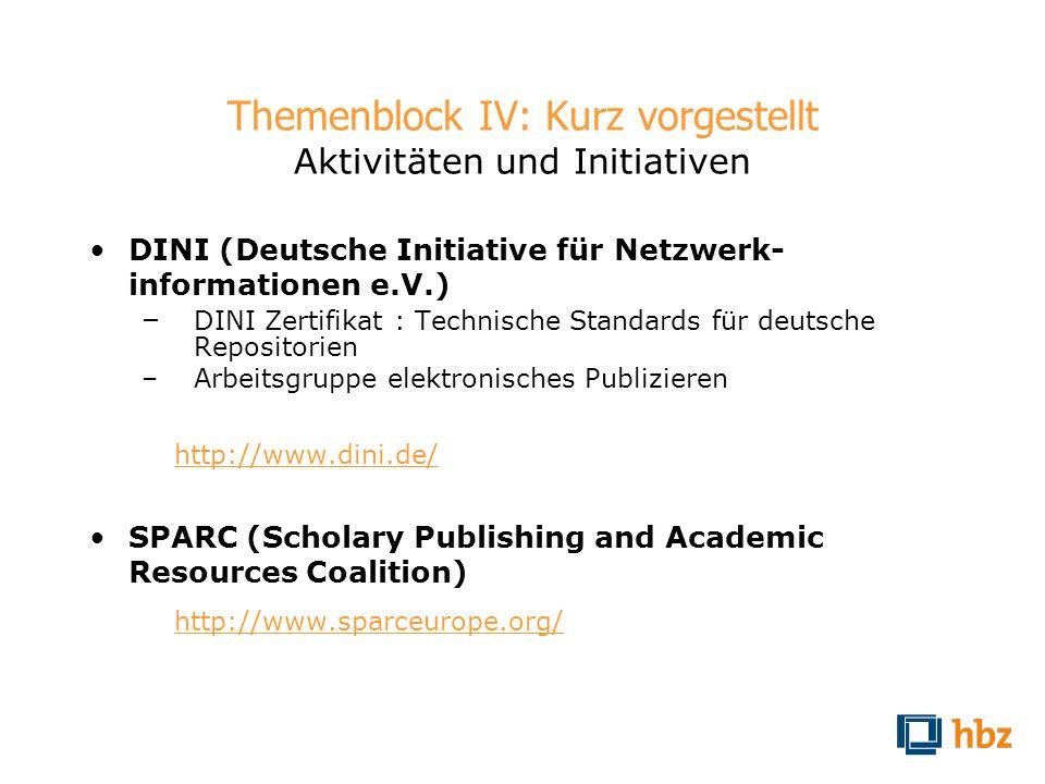 Themenblock IV: Kurz vorgestellt Aktivitäten und Initiativen DINI (Deutsche Initiative für Netzwerk- informationen e.V.) – DINI Zertifikat : Technisch