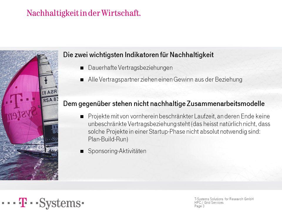 Page 3 T-Systems Solutions for Research GmbH HPC / Grid Services Nachhaltigkeit in der Wirtschaft. Die zwei wichtigsten Indikatoren für Nachhaltigkeit