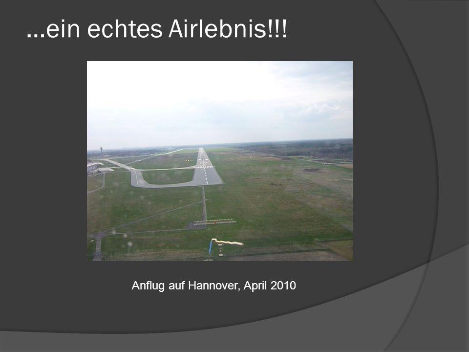 …ein echtes Airlebnis!!! Anflug auf Hannover, April 2010
