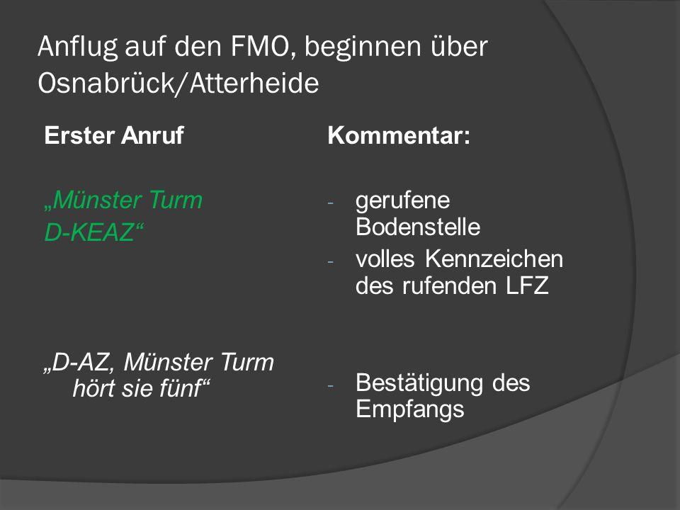 Anflug auf den FMO, beginnen über Osnabrück/Atterheide Erster Anruf Münster Turm D-KEAZ D-AZ, Münster Turm hört sie fünf Kommentar: - gerufene Bodenst