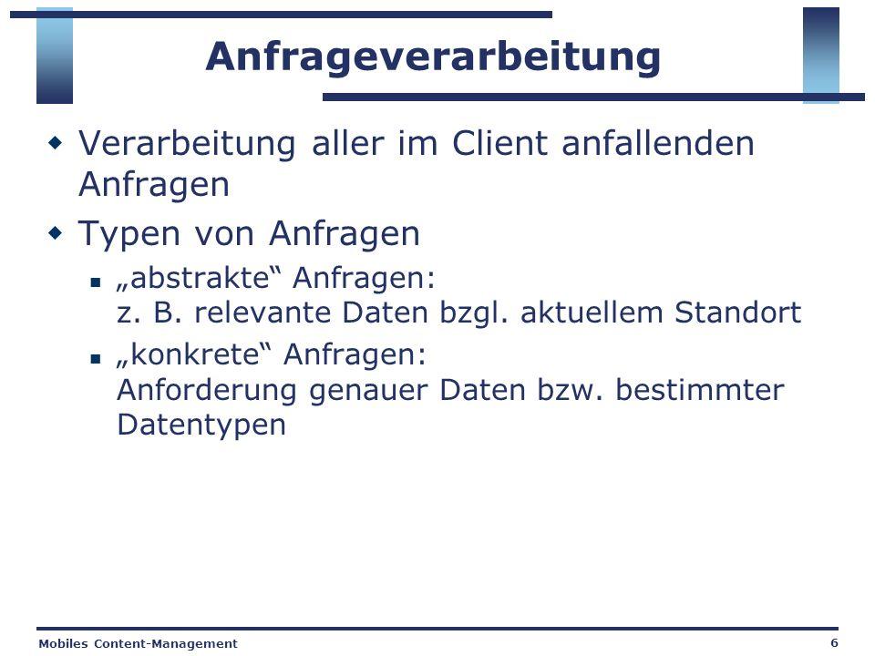 Mobiles Content-Management 7 Beispielanfragen Abstrakte Anfragen Instandhaltung wichtige Daten bzgl.