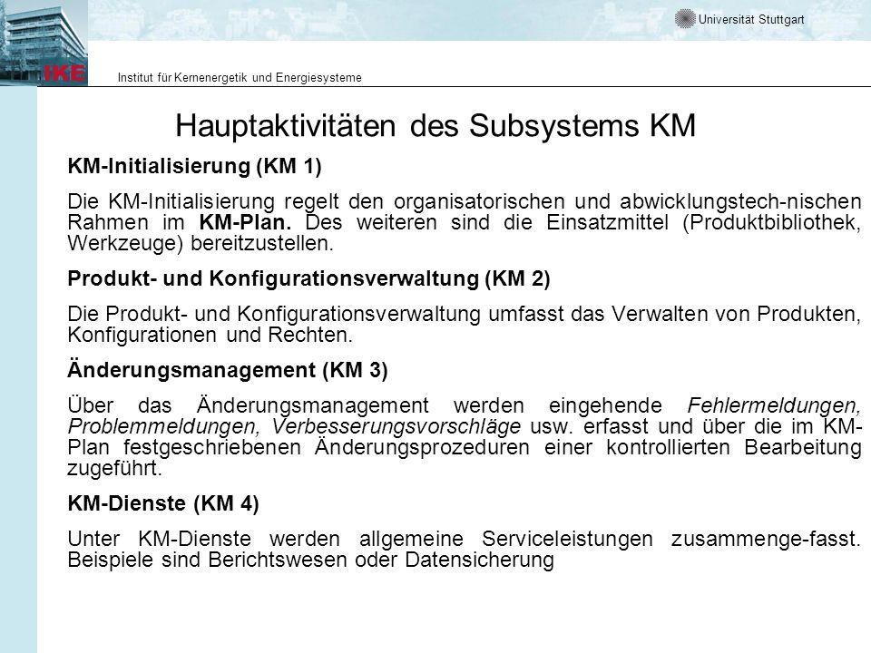 Universität Stuttgart Institut für Kernenergetik und Energiesysteme Hauptaktivitäten des Subsystems KM KM-Initialisierung (KM 1) Die KM-Initialisierun
