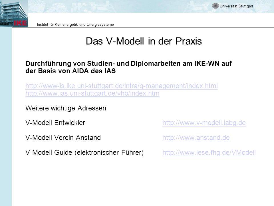 Universität Stuttgart Institut für Kernenergetik und Energiesysteme Das V-Modell in der Praxis Durchführung von Studien- und Diplomarbeiten am IKE-WN
