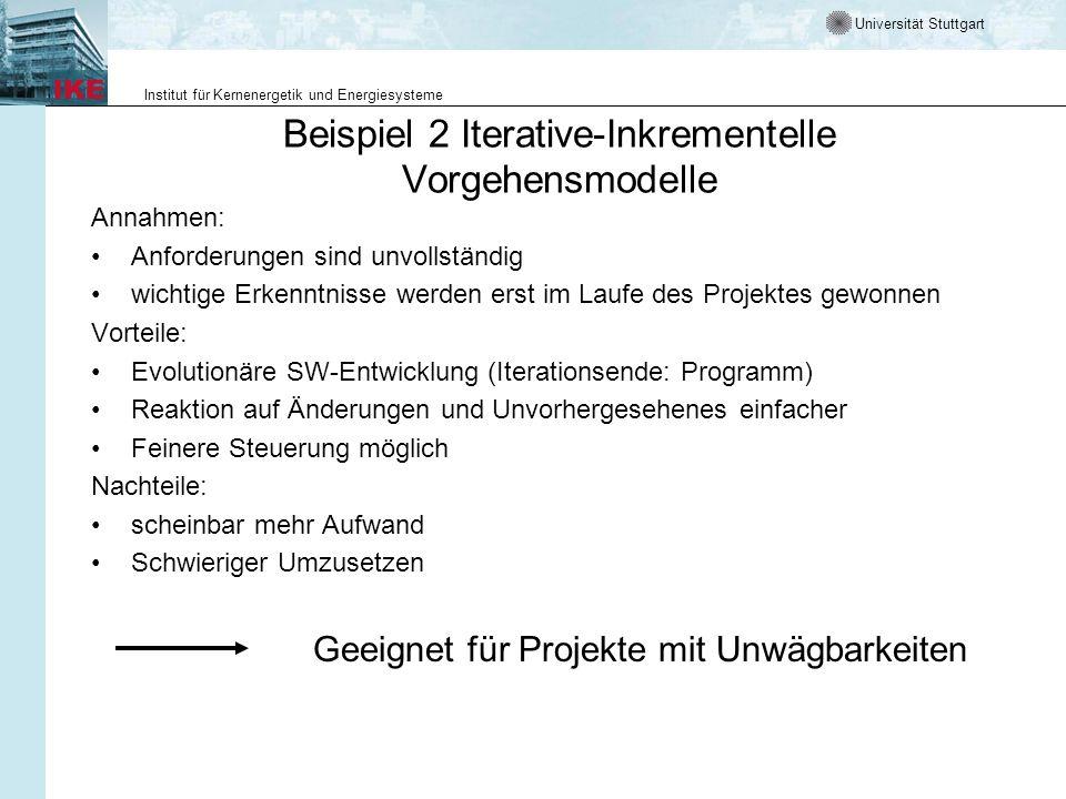 Universität Stuttgart Institut für Kernenergetik und Energiesysteme Beispiel 2 Iterative-Inkrementelle Vorgehensmodelle Annahmen: Anforderungen sind u